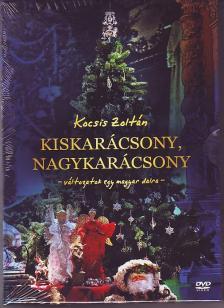 KOCSIS ZOLTÁN - KISKARÁCSONY,NAGYKARÁCSONY  - VÁLTOZATOK EGY MAGYAR DALRA DVD